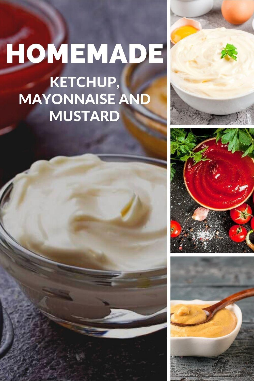 Homemade ketchup, mayonnaise and mustard