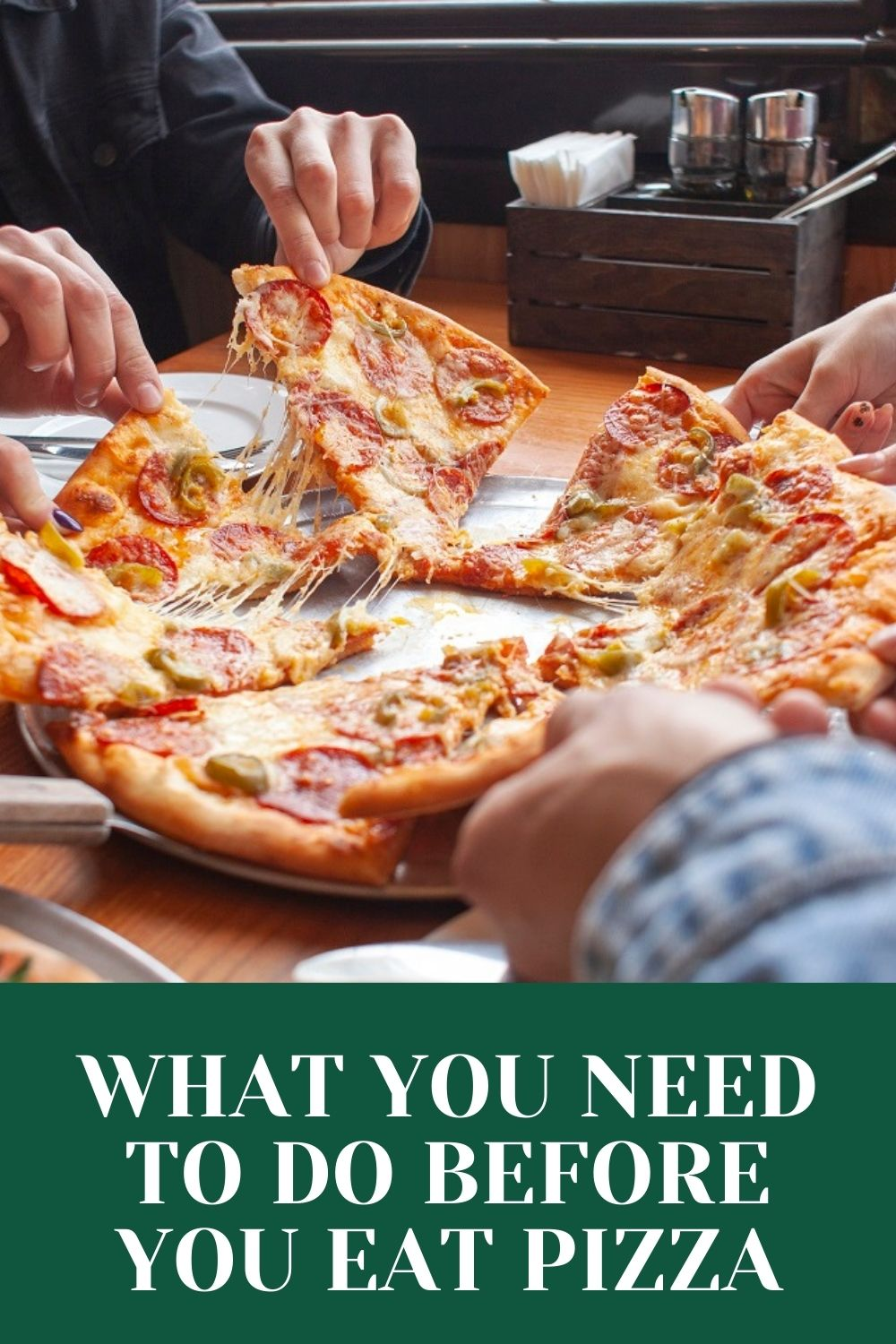 What you need to do before you eat pizza