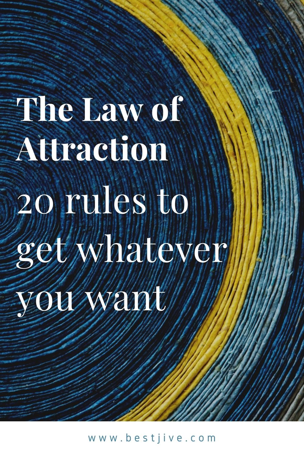 The Law of Attraction: 20 rules to get whatever you want
