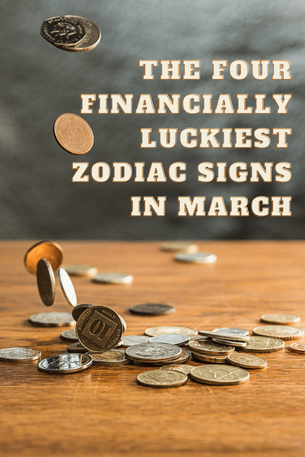 The four financially luckiest zodiac signs in March